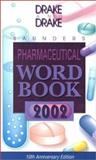 Saunders Pharmaceutical Word Book, 2002, Drake, Ellen and Drake, Randy, 0721696848
