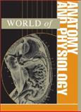 World of Anatomy and Physiology, Gale Research Staff and McGrath, Kimberley A., 0787656844
