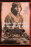 Bury My Heart at Wounded Knee, Dee Alexander Brown, 0805086846