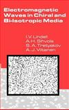 Electromagnetic Waves in Chiral and Bi-Isotropic Media, I. V. Lindell and A. H. Sihvola, 0890066841