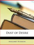Dust of Desire, Margaret Peterson, 1146096844