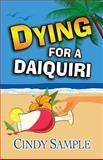 Dying for a Daiquiri, Cindy Sample, 1492746843