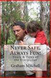 Never Safe, Always Fun!, Graham Mitchell, 1499606842