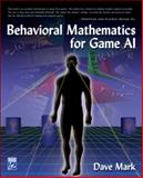 Behavioral Mathematics for Game AI, Mark, Dave, 1584506849