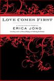 Love Comes First, Erica Jong, 1585426849