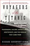 Voyagers of the Titanic, Richard Davenport-Hines, 0061876844
