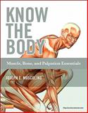 Know the Body: Muscle, Bone, and Palpation Essentials, Muscolino, Joseph E., 0323086845