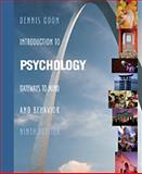 Introduction to Psychology : Gateways to Mind and Behavior, Coon, Dennis, 0534576842