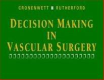 Decision Making in Vascular Surgery, Cronenwett, Jack L. and Rutherford, Robert B., 0721686842