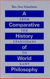 A Comparative History of World Philosophy : From the Upanishads to Kant, Scharfstein, Ben-Ami, 0791436845
