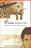 Dixie Debates : Perspectives on Southern Cultures, , 0814746845
