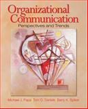 Organizational Communication : Perspectives and Trends, Daniels, Tom D. and Papa, Michael J., 1412916844
