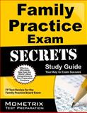 Family Practice Exam Secrets Study Guide : FP Test Review for the Family Practice Board Exam, FP Exam Secrets Test Prep Team, 1609716841