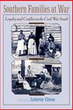 Southern Families at War : Loyalty and Conflict in the Civil War South, , 0195136845