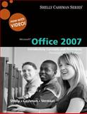 Microsoft Office 2007 : Introductory Concepts and Techniques, Shelly, Gary B. and Vermaat, Misty E., 0324826842