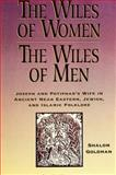 The Wiles of Women/The Wiles of Men : Joseph and Potiphar's Wife in Ancient Near Eastern, Jewish, and Islamic Folklore, Goldman, Shalom, 079142684X