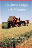 The Amish Struggle with Modernity 9780874516845