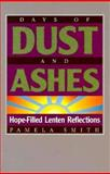 Days of Dust and Ashes, Pamela Smith, 0896226840
