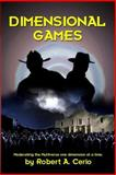 Dimensional Games, Robert A. Cerio, 1450526845