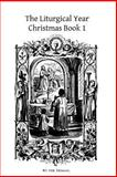 The Liturgical Year, Dom Prosper Gueranger and Brother Hermenegild TOSF, 1494256843