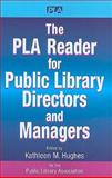 The PLA Reader for Public Library Directors and Managers, Hughes, Kathleen M., 1555706843