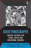 Duoethnography : Dialogic Methods for Social, Health, and Educational Research, , 1598746847