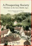 A Prospering Society : Wiltshire in the Later Middle Ages, Hare, John, 1902806840