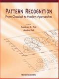 Pattern Recognition : From Classical to Modern Approaches, , 9810246846