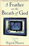 A Feather on the Breath of God, Sigrid Nunez, 0060926848