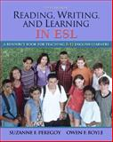 Reading, Writing and Learning in ESL : A Resource Book for Teaching K-12 English Learners, Peregoy, Suzanne F. and Boyle, Owen F., 020562684X