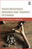 Youth Resistance Research and Theories of Change 1st Edition