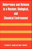 Deterrence and Defense in a Nuclear, Biological, and Chemical Environment, Reichart, John F. and Joseph, Robert G., 1410216845