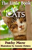 The Little Book of Cats, Patchy Meow, 1493796844