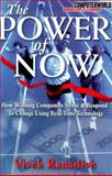 The Power of Now : How Winning Companies Sense and Respond to Change Using Real-Time Technology, Ranadive, Vivek, 0071356843