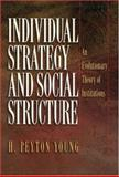 Individual Strategy and Social Structure 9780691026848