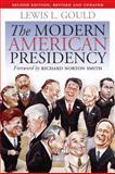 The Modern American Presidency, Gould, Lewis L., 0700616845