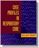 Case Profiles in Respiratory Care, French, William A., 0827366841