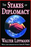The Stakes of Diplomacy, Lippmann, Walter, 1412806844