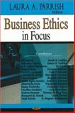 Business Ethics in Focus, Parrish, Laura A., 1600216846