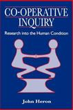 Co-Operative Inquiry : Research into the Human Condition, Heron, John, 0803976844