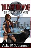 The Coming of the Wolf, A. McCullough, 1463526849
