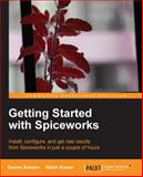Getting Started with Spiceworks, Darren Schoen and Nitish Kumar, 178216684X