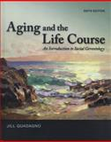 Aging and the Life Course : An Introduction to Social Gerontology, Quadagno, Jill S., 0078026857