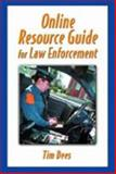 Online Resource Guide for Law Enforcement, Dees, Timothy M., 0130186856