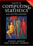 A Guide to Computing Statistics with SPSS Release 10 for Windows, Dennis Howitt and Duncan Cramer, 0130326852