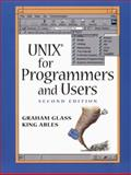 UNIX : For Programmers and Users, Glass, Graham and Ables, King, 0136816851