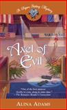 Axel of Evil, Alina Adams, 0425206858