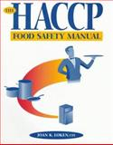 The HACCP Food Safety Manual 9780471056850