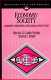 Economy/Society : Markets, Meanings, and Social Structure, Carruthers, Bruce G. and Babb, Sarah L., 0761986855