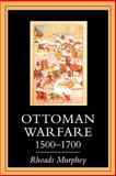 Ottoman Warfare, 1500-1700, Murphey, Rhoads, 081352685X